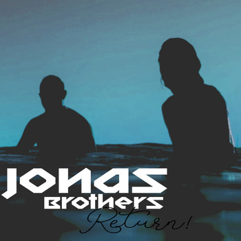 Jonas Brothers - Jonas Brothers Return!