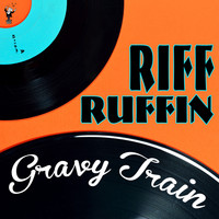 Riff Ruffin - Gravy Train