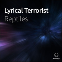 Reptiles - Lyrical Terrorist