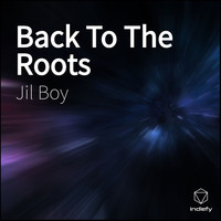 Jil Boy - Back To The Roots