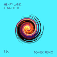 Henry Land & Kenneth B - Us (Tomex Remix)