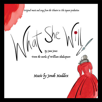 Jonah Maddox - What She Will (from the Theatre in the Square Production)