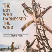 Antonio Pinto - The Boy Who Harnessed the Wind (Original Motion Picture Soundtrack)