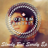 ONER ZEYNEL - Slowly But Surely Ep