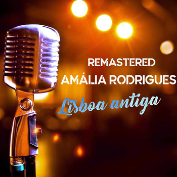 Amália Rodrigues - Lisboa antiga (Remastered)