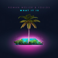 Roman Müller & Foulds - What It Is
