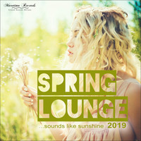 Various Artists - Spring Lounge 2019 - Sounds Like Sunshine