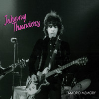 Johnny Thunders - Madrid Memory - Live