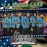Teoria Norteña - La Green Card