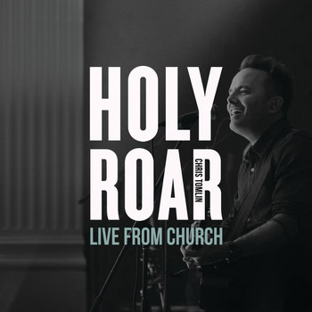 Chris Tomlin - Holy Roar: Live From Church