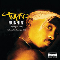 Tupac - Runnin' (Dying To Live) (Explicit)