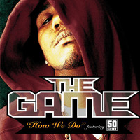 The Game - How We Do (Explicit)