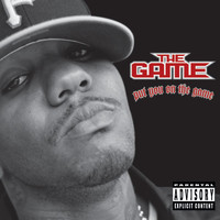 The Game - Put You On The Game (Explicit)