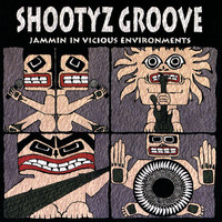 Shootyz Groove - Jammin' In Vicious Environments (Explicit)