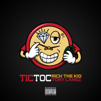 Rich The Kid - Tic Toc (Explicit)