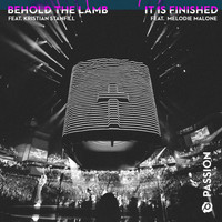 Passion - Behold The Lamb / It Is Finished