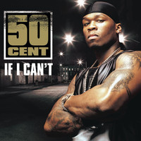 50 Cent - If I Can't (Explicit)
