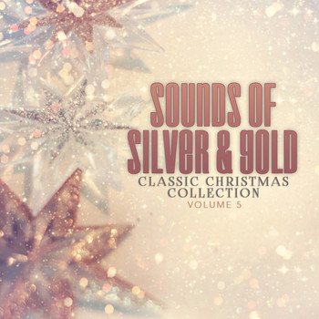 Various Artists - Classic Christmas Collection: Sounds of Silver and Gold, Vol. 5