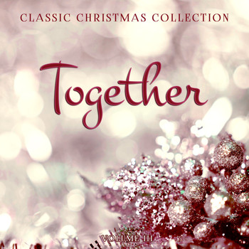 Various Artists - Classic Christmas Collection: Together, Vol. 3