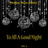 Various Artists - Holiday Music Jubilee: To All a Good Night, Vol. 2