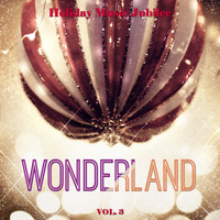 Various Artists - Holiday Music Jubilee: Wonderland, Vol. 3