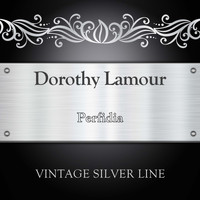 Dorothy Lamour - Perfidia