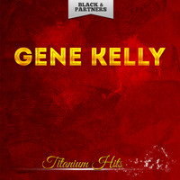Gene Kelly - Titanium Hits