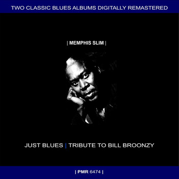 Memphis Slim - Two Originals: Just Blues & Tribute To Big Bill Broonzy