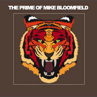 Mike Bloomfield - The Prime of Mike Bloomfield