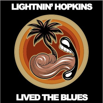 Lightnin' Hopkins - Lived the Blues