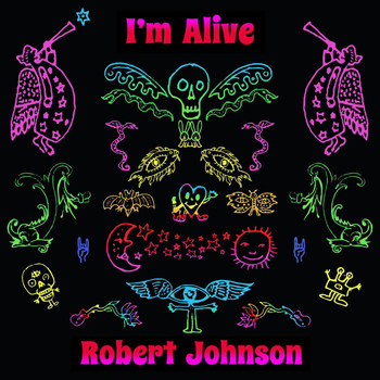 Robert Johnson - I'm Alive