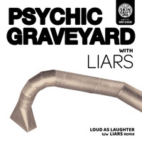 Psychic Graveyard - Loud As Laughter