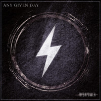 Any Given Day - Overpower (Explicit)
