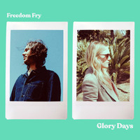 Freedom Fry - Glory Days