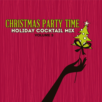 Various Artists - Holiday Cocktail Mix: Christmas Party Time, Vol. 5
