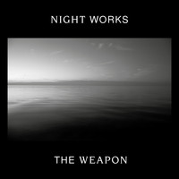 Night Works - The Weapon