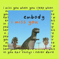 Embody - I Miss You