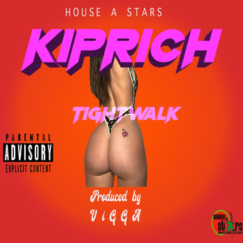 Kiprich - Tight Walk (Explicit)
