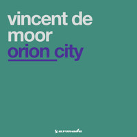 Vincent De Moor - Orion City