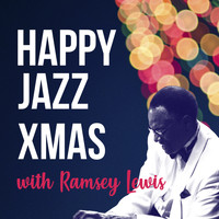 Ramsey Lewis - Happy Jazz Xmas with Ramsey Lewis (Explicit)
