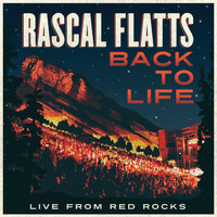 Rascal Flatts - Back To Life (Live From Red Rocks)
