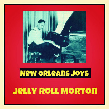 Jelly Roll Morton - New Orleans Joys