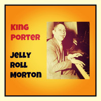 Jelly Roll Morton - King Porter
