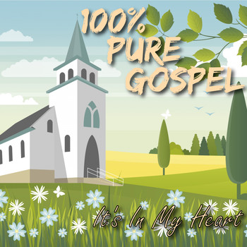 Various Artists - 100% Pure Gospel / It's In My Heart (Explicit)