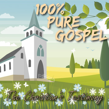 Various Artists - 100% Pure Gospel / The Christian's Testimony (Explicit)