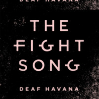 Deaf Havana - The Fight Song (Explicit)