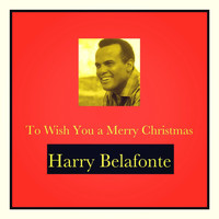 Harry Belafonte - To Wish You a Merry Christmas (Explicit)