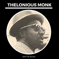 Thelonious Monk - Jam the Blues
