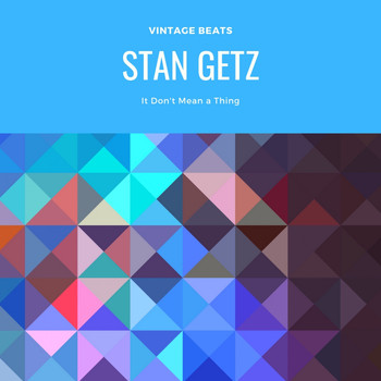 Stan Getz - It Don't Mean a Thing