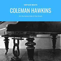 Coleman Hawkins - On the Sunny Side of the Street